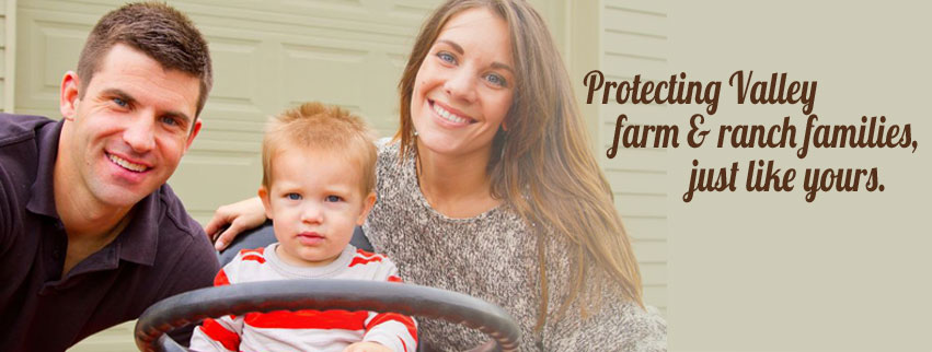 Protecting valley farm & ranch families.